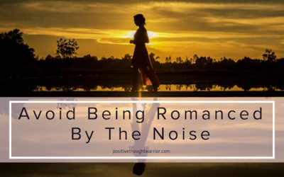 Thought Rehab | Avoid Being Romanced By The Noise