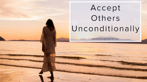 Thought Rehab | Accept Others Unconditionally