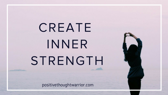 Create Inner Strength for Happiness